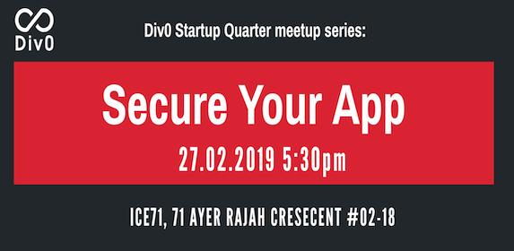 Div0 Startup Quarter Meetup – Secure Your App