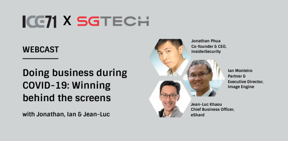 ICE71 X SGTech | Live Webcast | Doing business during COVID-19: Winning behind the screens