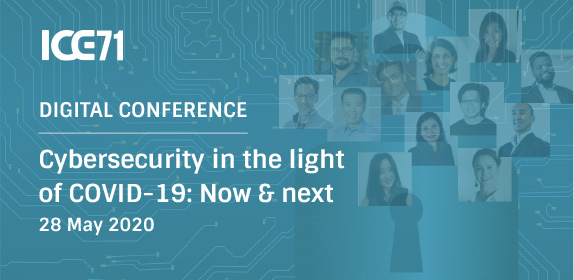 ICE71 Digital Conference | Cybersecurity in the light of COVID-19:  Now & next