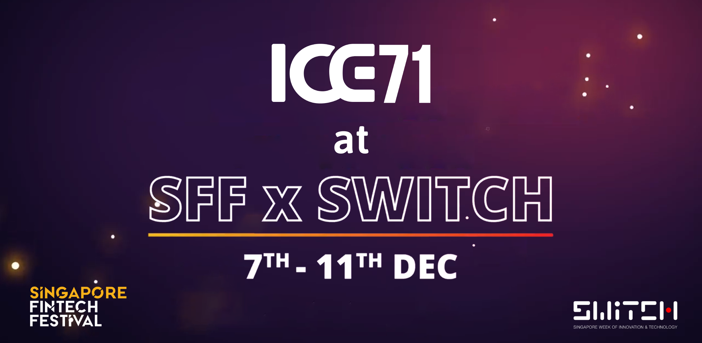 ICE71 at SFF x SWITCH 2020